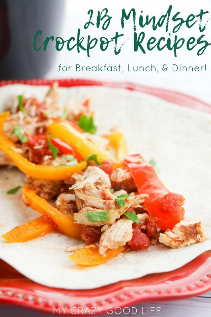 2B Mindset Crockpot Recipes for Breakfast, Lunch, and Dinner is part of Crockpot recipes - Have you tried the 2B Mindset program from Beachbody yet  These 2B Mindset crockpot recipes will have you covered from breakfast through dinner