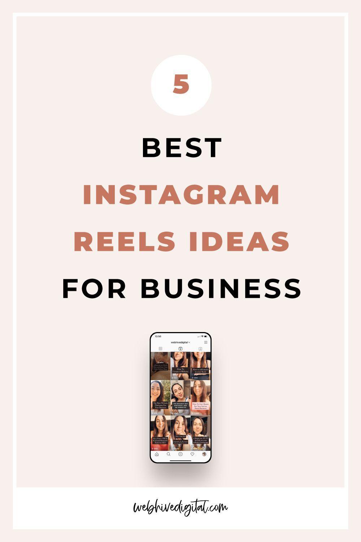 5 Best Instagram Reels Ideas For Business Webhive Digital Instagram Business Instagram Marketing Tips Instagram Marketing Strategy