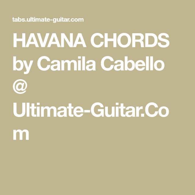 Havana Chords By Camila Cabello Ultimate Guitar Music
