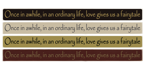 """Once in awhile, in an ordinary life, love gives us a fairytale 36"""" Wood Sign"""