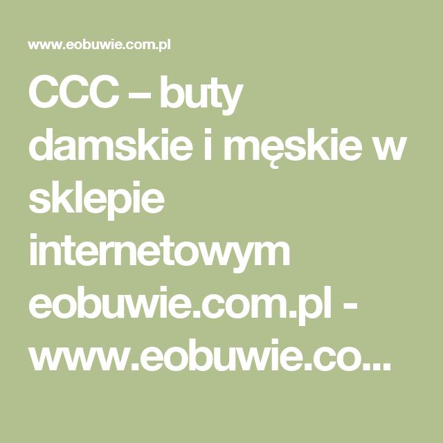 Ccc Buty Damskie I Meskie W Sklepie Internetowym Eobuwie Com Pl Www Eobuwie Com Pl Lockscreen