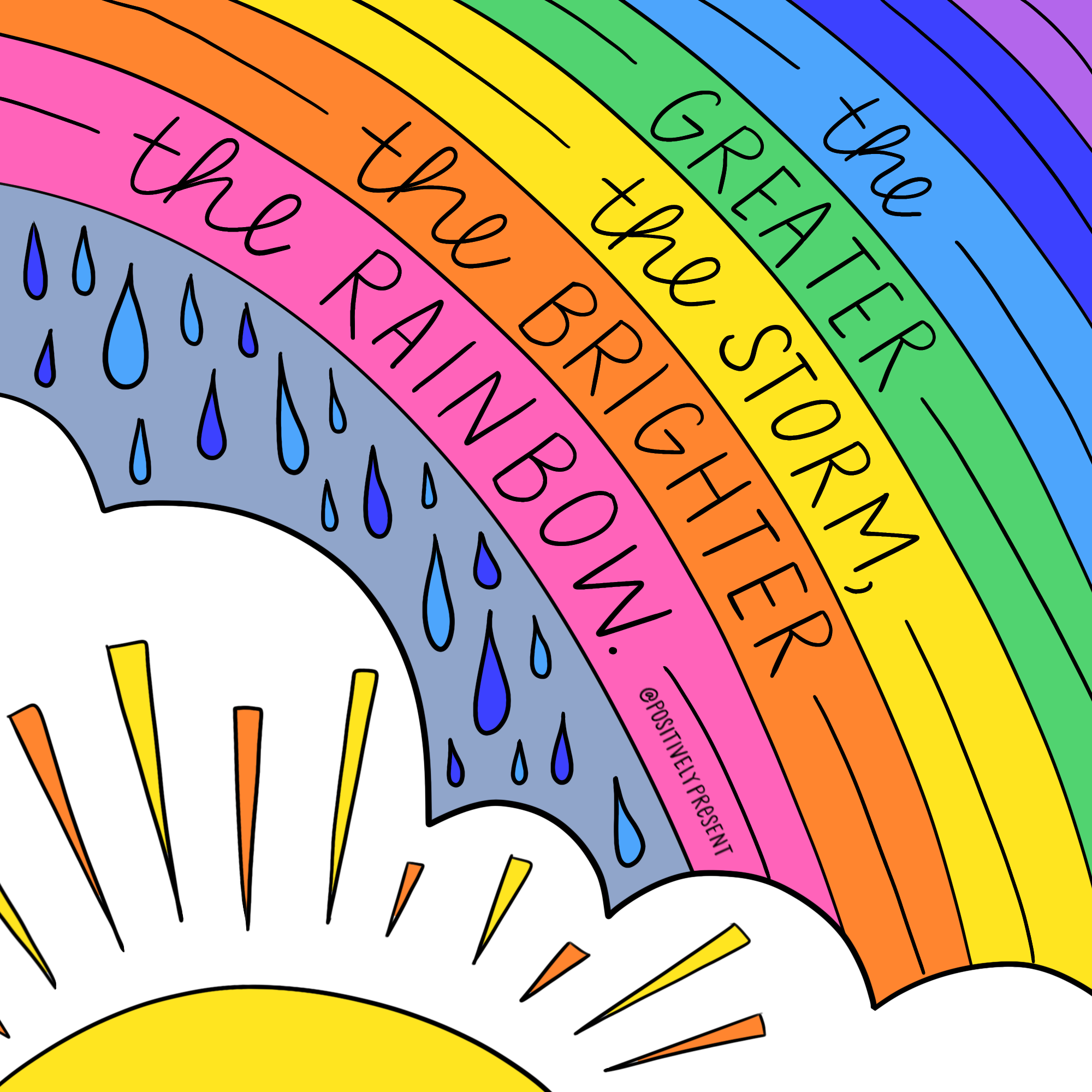 The Greater The Storm The Brighter The Rainbow Cute Quotes Rainbow Quote Happy Quotes