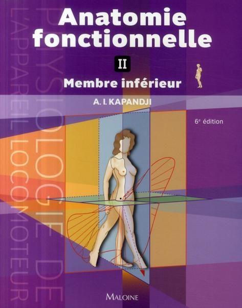 Anatomie fonctionnelle t.2 ; membres inférieur (6e éditon) - Couverture - Format classique