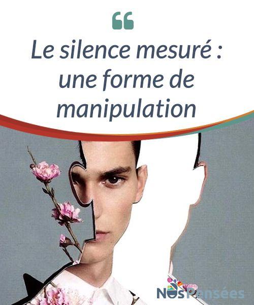 Le Silence Face A Un Manipulateur : silence, manipulateur, Silence, Mesuré, Forme, Manipulation, Mesuré,, Dosé,, être, Forme,, Comme, Citations, Narcissique,, Silence,, Types, Personnalité