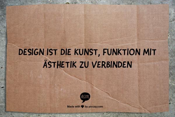 Design ist die Kunst, Funktion mit Ästhetik zu verbinden