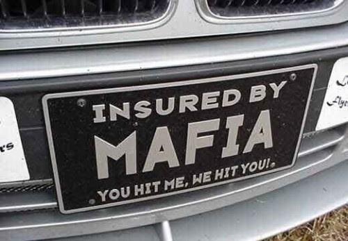 Insured By Mafia Mafia Mafia Quote Funny License Plates