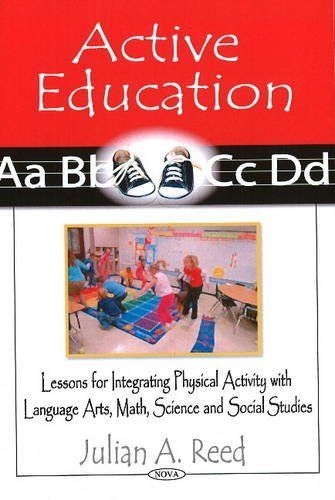 Active education lessons for integrating physical activity with active education lessons for integrating physical activity with language arts math science and social studies by julian a reed fandeluxe Image collections