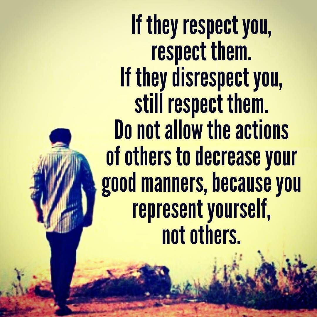 Quotes About Respecting Others Respect Others Even If They Don't Respect Yourespect Respected