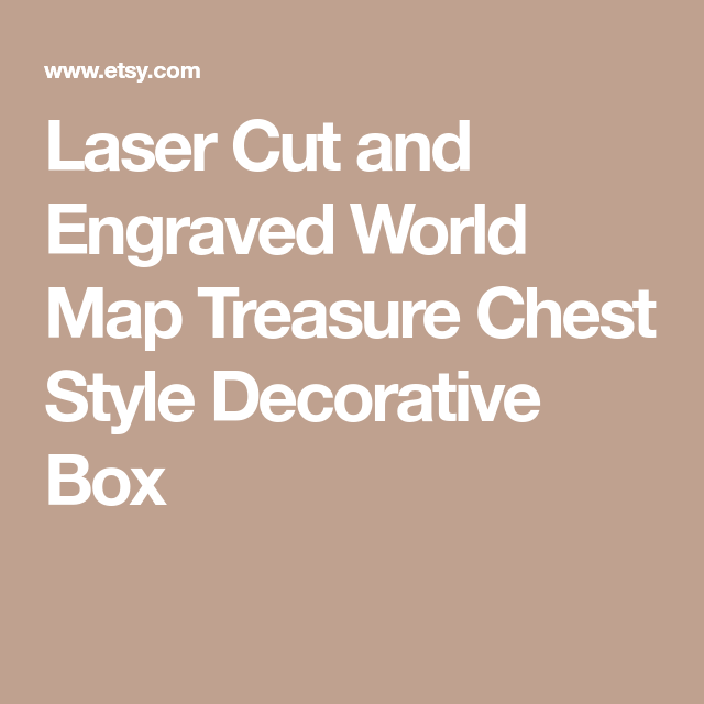 Laser cut and engraved world map treasure chest style decorative box laser cut and engraved world map treasure chest style decorative box gumiabroncs Image collections