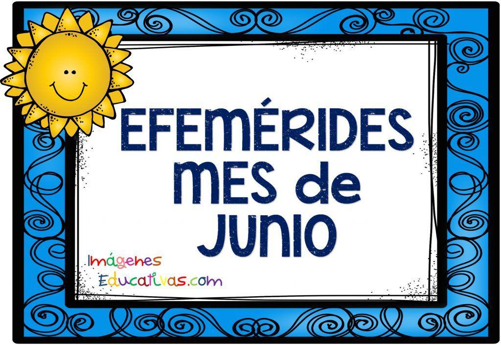 Efemérides Mes De Junio Mes De Junio Junio Y Periodico