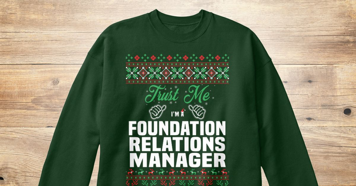 If You Proud Your Job, This Shirt Makes A Great Gift For You And Your Family.  Ugly Sweater  Foundation Relations Manager, Xmas  Foundation Relations Manager Shirts,  Foundation Relations Manager Xmas T Shirts,  Foundation Relations Manager Job Shirts,  Foundation Relations Manager Tees,  Foundation Relations Manager Hoodies,  Foundation Relations Manager Ugly Sweaters,  Foundation Relations Manager Long Sleeve,  Foundation Relations Manager Funny Shirts,  Foundation Relations Manager Mama…