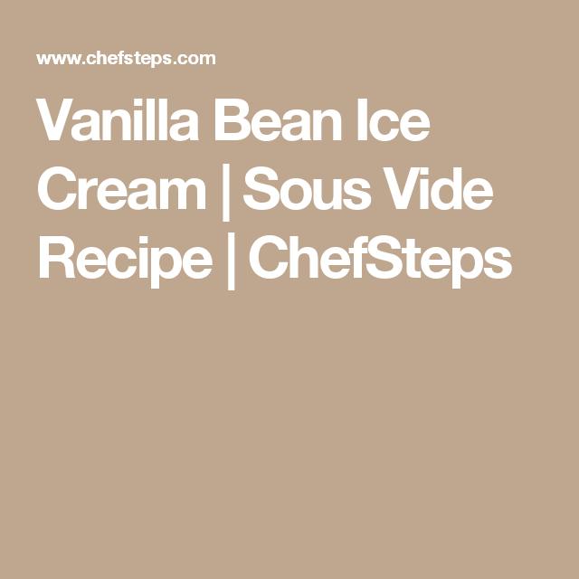 Vanilla Bean Ice Cream | Sous Vide Recipe | ChefSteps