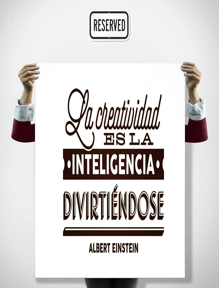 la creatividad es la inteligencia divirtiéndose - albert einstein