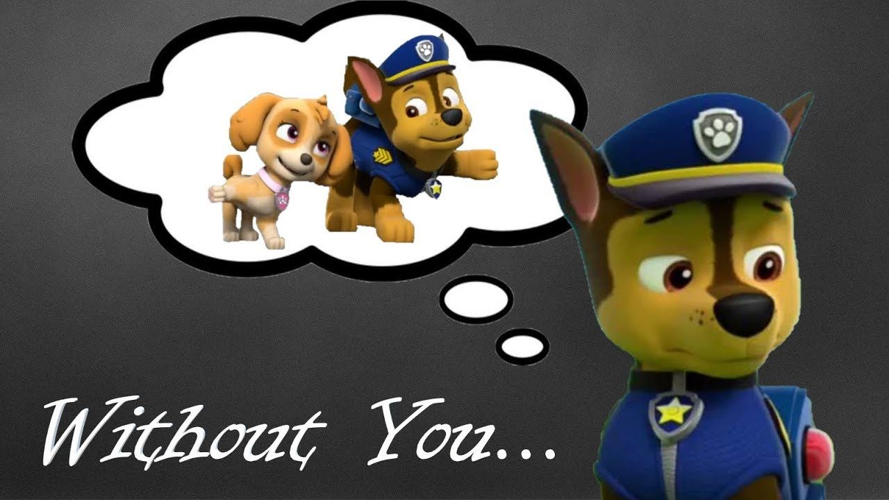 Without You Chase X Skye Special Paw Patrol Characters Alvin And The Chipmunks Skye