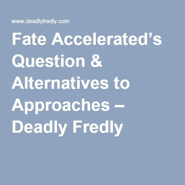 Fate Accelerated's Question & Alternatives to Approaches – Deadly Fredly