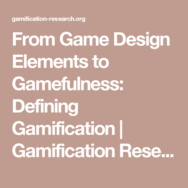 From game design elements to gamefulness defining gamification from game design elements to gamefulness defining gamification malvernweather Gallery
