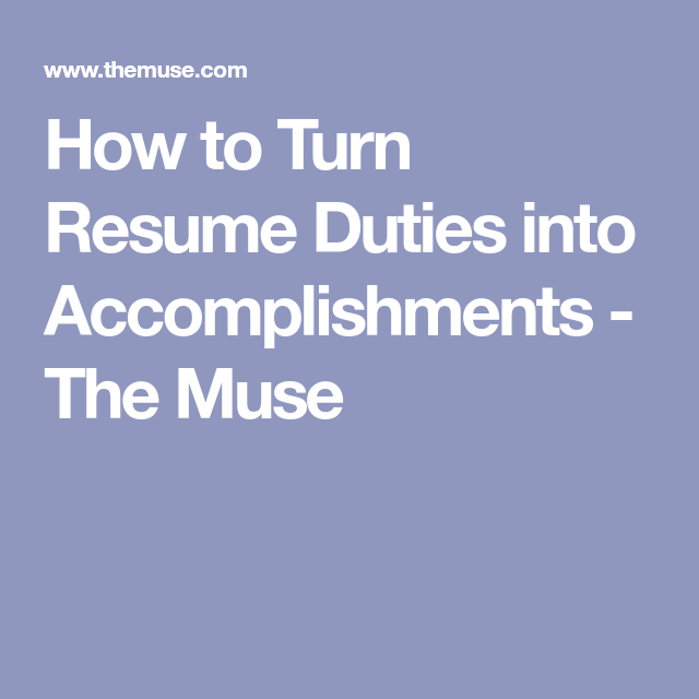Step By Step Resume How To Turn Resume Duties Into Accomplishments  The Muse .
