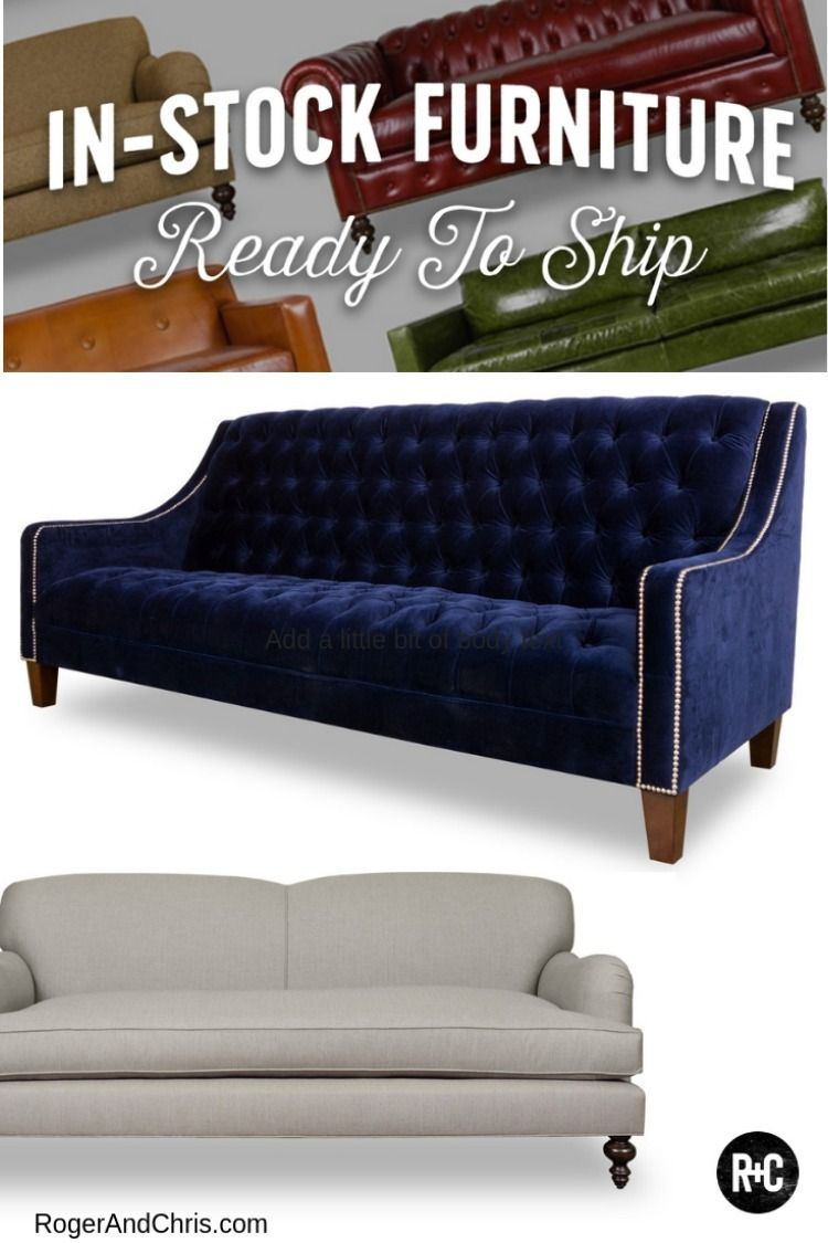 Best Sofas Tufted Sofa Tight Back Sofas Roger And Chris Our Most Popular Sofas Are Ready To Ship Rogerandchris Tight Back Sofa Custom Sofa Best Sofa