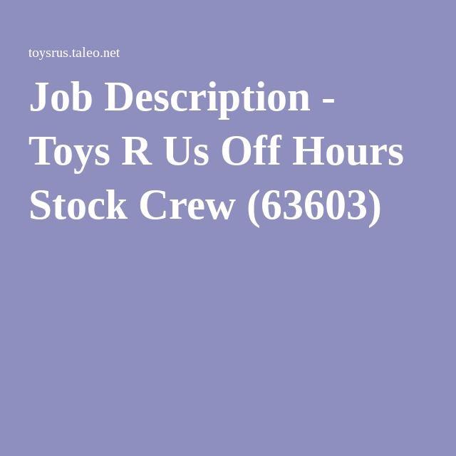 Job Description - Toys R Us Off Hours Stock Crew (63603) Jobs - stock job description