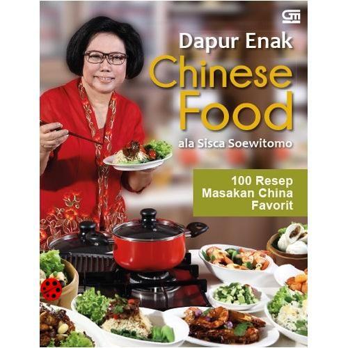 Dapur Enak Chinese Food Ala Sisca Soewitomo Hc 100 Resep Masakan China Favorit Toko Buku Online Kutukutubuku Com Toko B Resep Masakan Masakan Toko Buku