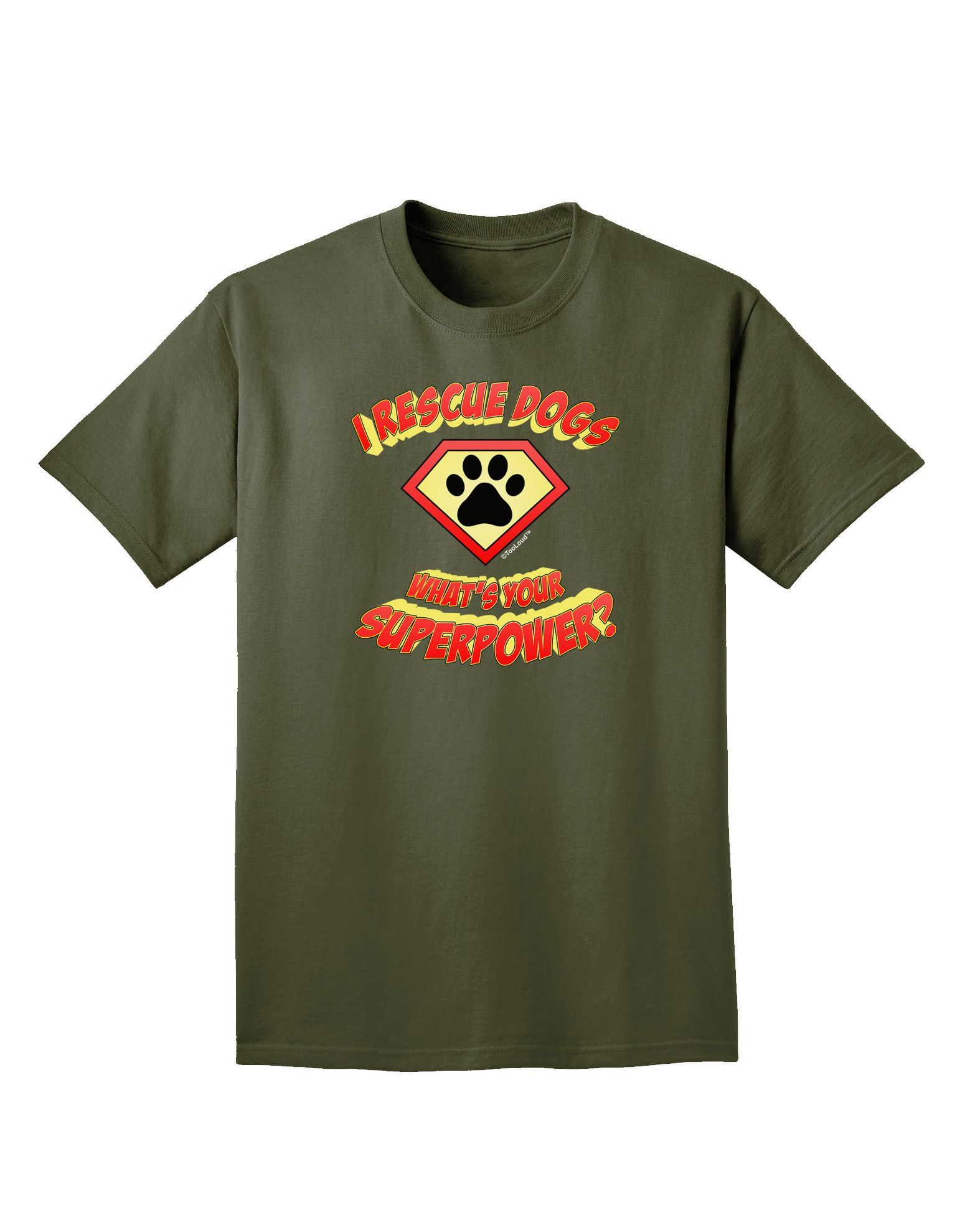 TooLoud Rescue Dogs - Superpower Adult Dark T-Shirt
