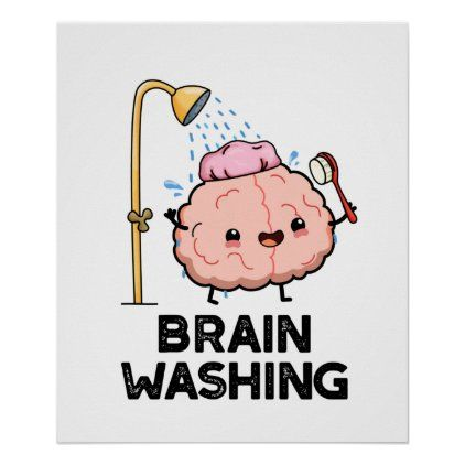 Download Brain Washing Cute Brain Anatomy Pun Poster   Zazzle.com ...