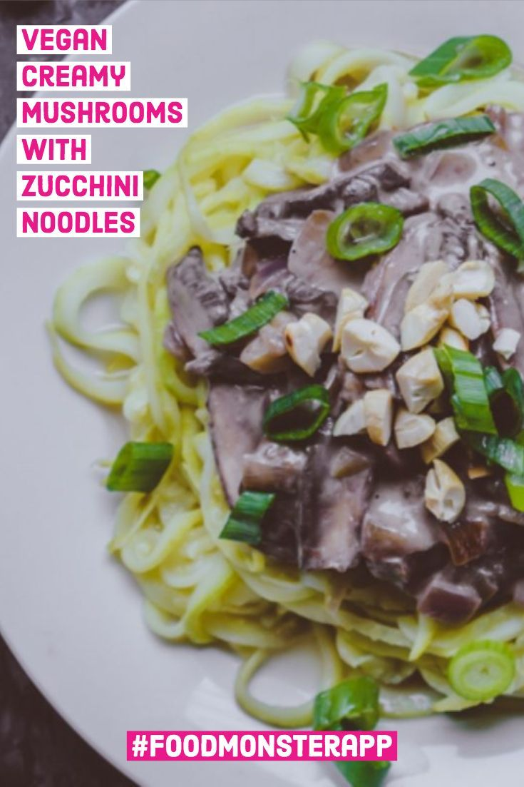 Creamy Mushrooms With Zucchini Noodles Vegan In 2019 Eat