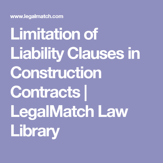 Limitation Of Liability Clauses In Construction Contracts