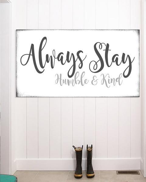Always Stay Humble Kind Wall Art Farmhouse Decor