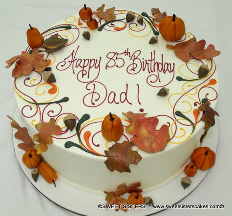 Happy birthday for a father in the fall desserts cakes fall