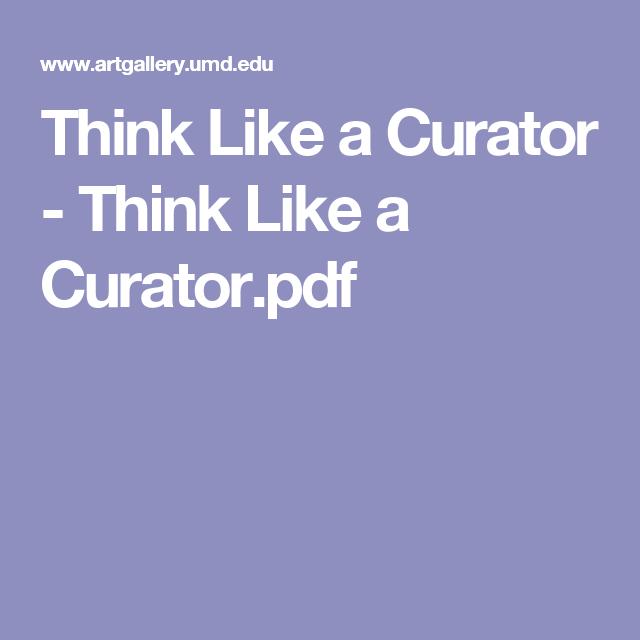 Think Like a Curator - Think Like a Curator.pdf