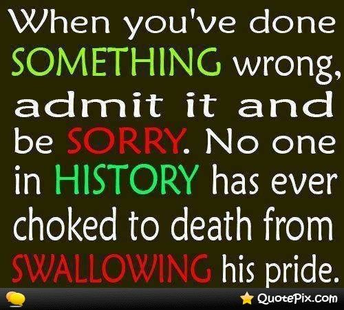 Say Sorry Pride Quotes Quotes Quotes To Live By