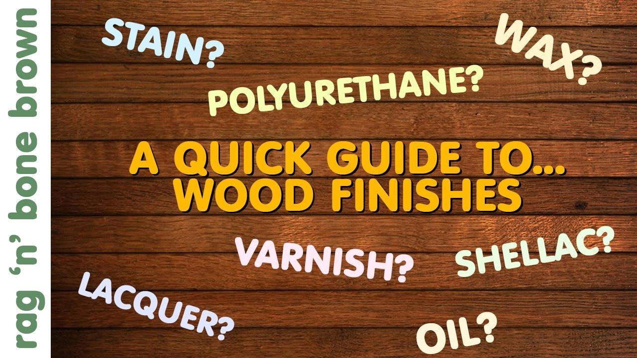 Wood Finishes A Quick Guide Varnish Stain Oil Wax Lacquer Polyurethane Shellac Yo How To Varnish Wood Wood Finishing Techniques Staining Wood