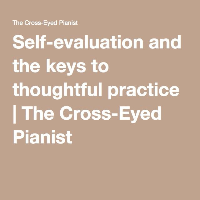 Self-evaluation and the keys to thoughtful practice The Cross-Eyed