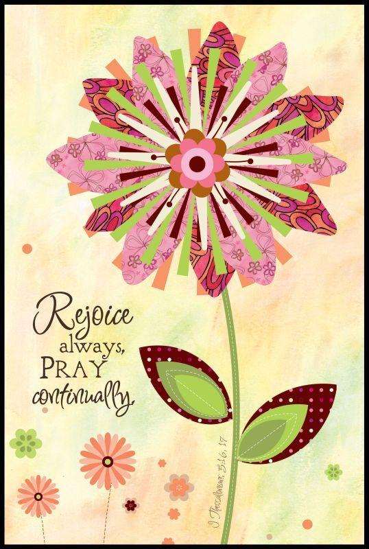 1 Thessalonians 5:16-17 | Celebrate JESUS♥Song✞Verse&Flower ...