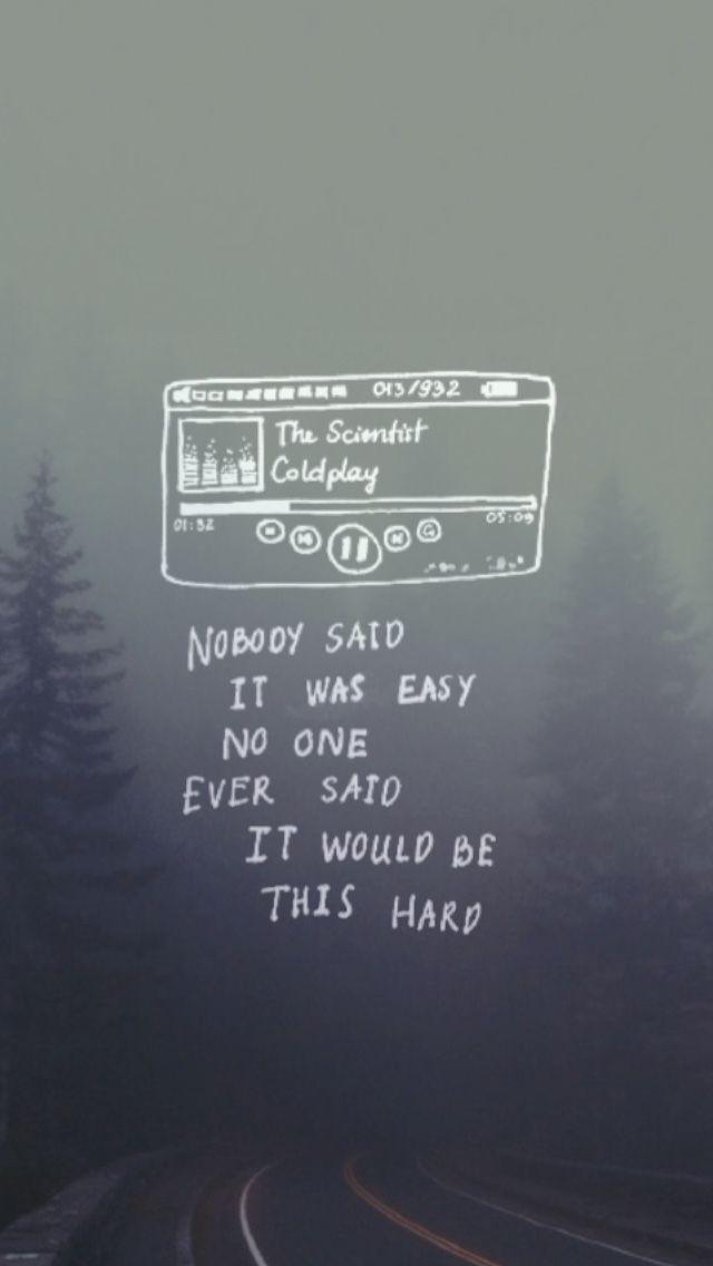 Tumblr Nn0ylih0s31tis2rqo2 1280 Jpg 640 1136 Music Quotes Lyrics Coldplay Lyrics Song Lyrics Wallpaper