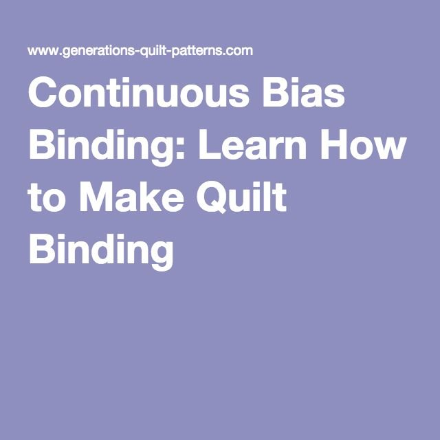 Continuous Bias Binding: Learn How To Make Quilt Binding