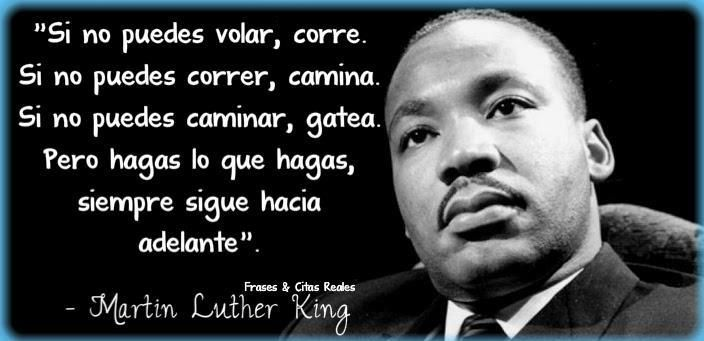 Si No Puedes Volar Corre Citas De Martin Luther King
