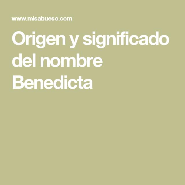 Origen y significado del nombre Benedicta