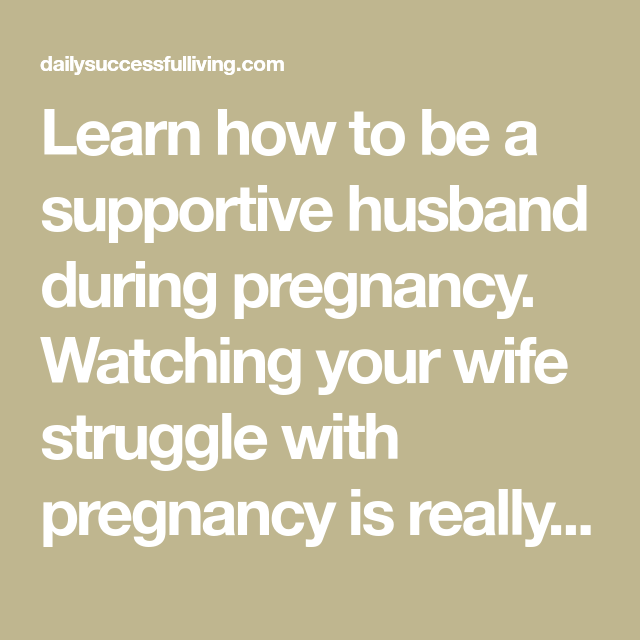 how to support your pregnant girlfriend