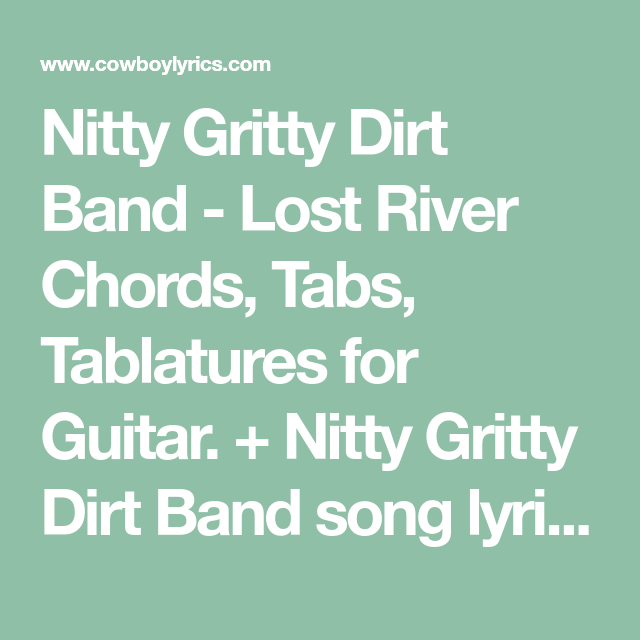Nitty Gritty Dirt Band Lost River Chords Tabs Tablatures For