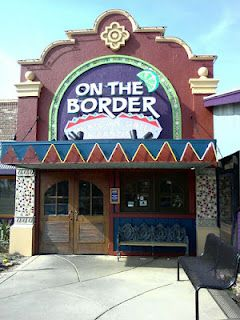 On The Border, Mexican Grill and Cantina....mmmm...