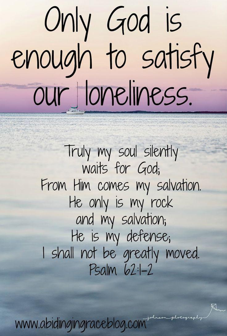 Relationship Bible Quotes Honest Moments  I Am Lonely Httpwww.abidingingraceblog