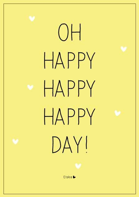 Happy day | Elske | www.elskeleenstra.nl | Self Care Quotes ...