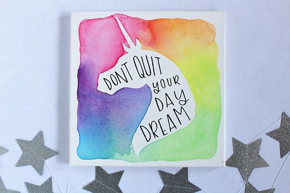 Unicorn Quote - Dont Quit Your Daydream - Watercolor Wall Art - Rainbow Sign - Unicorn Silhouette - Dont Quit Saying
