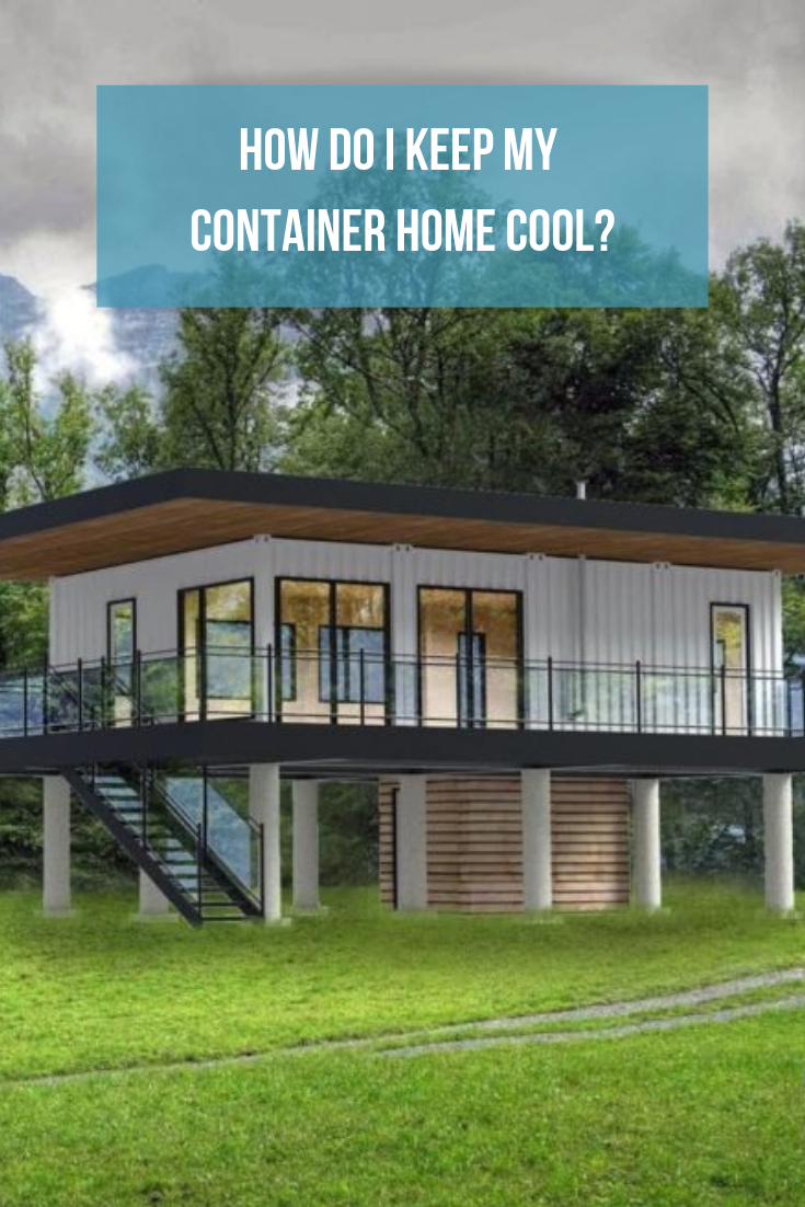 How Do I Keep My Container Home Cool? Container house