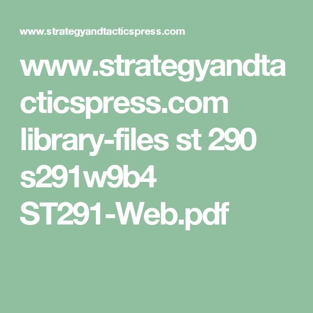 www.strategyandtacticspress.com library-files st 290 s291w9b4 ST291-Web.pdf
