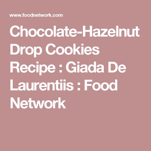 Chocolate hazelnut drop cookies recipe giada de laurentiis food chocolate hazelnut drop cookies recipe giada de laurentiis food network forumfinder Gallery