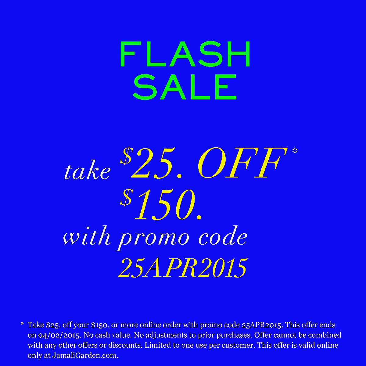 FLASH SALE: Take $25. OFF* Your Online Order With Promo