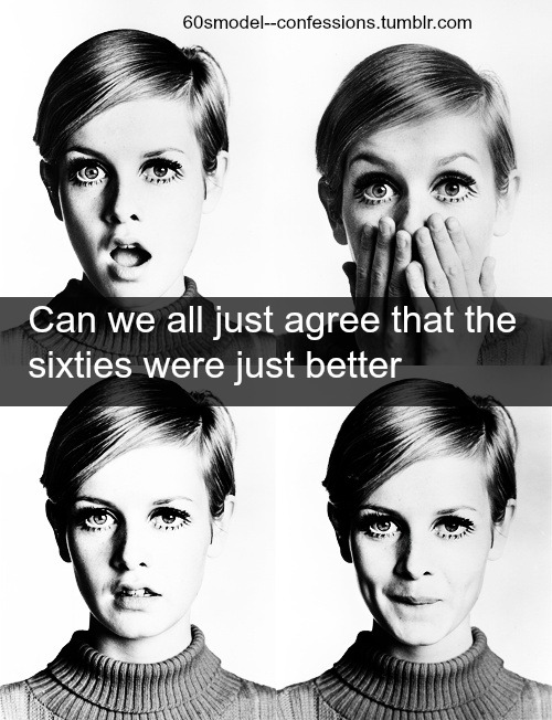 Sixties [The very atmosphere felt different]